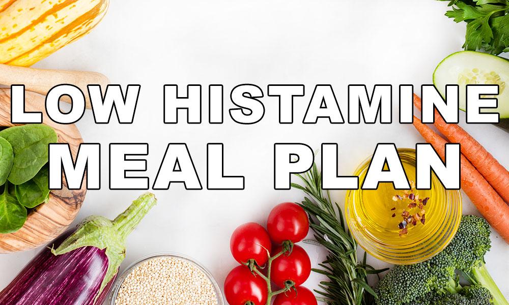 Low Histamine Diet Plan